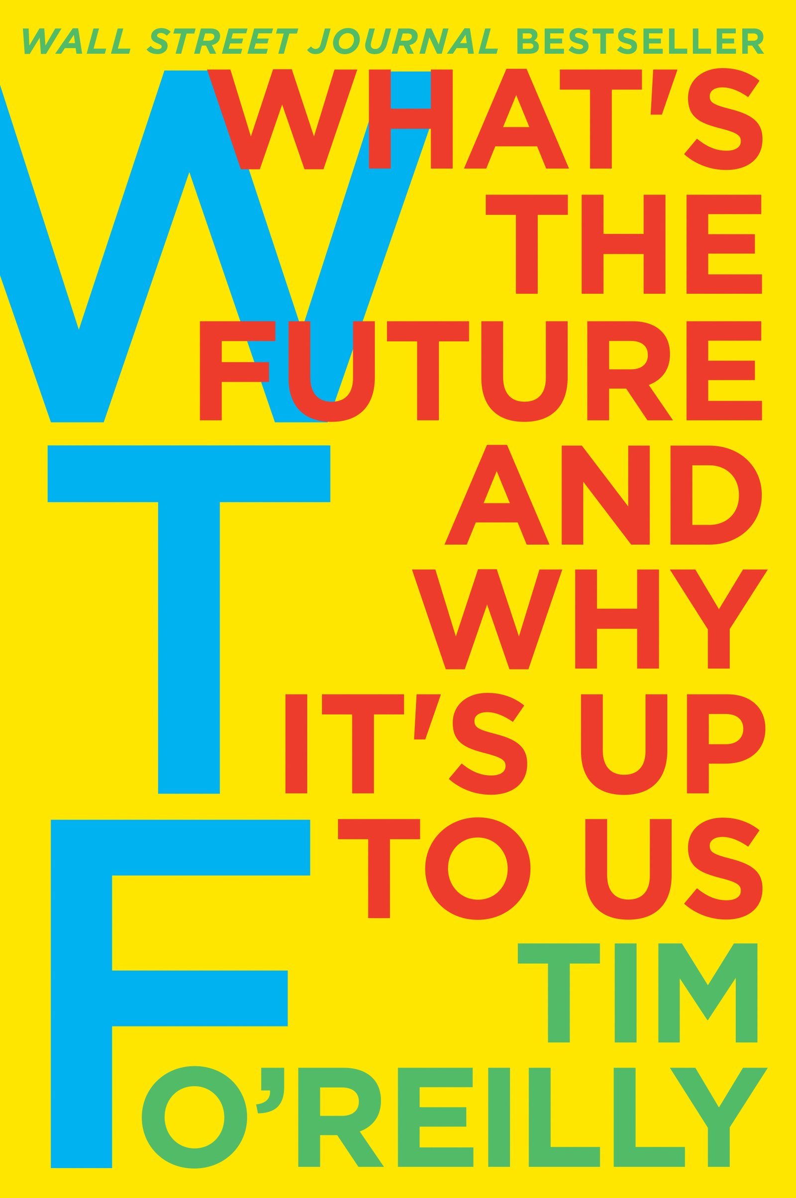 What's the future and why it's up to us, Tim O'Reilly